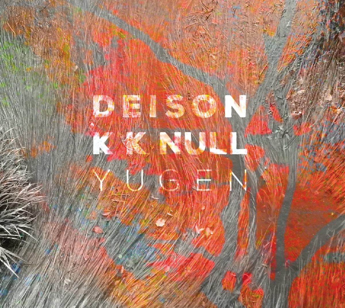 DEISON/KK NULL -Yugen